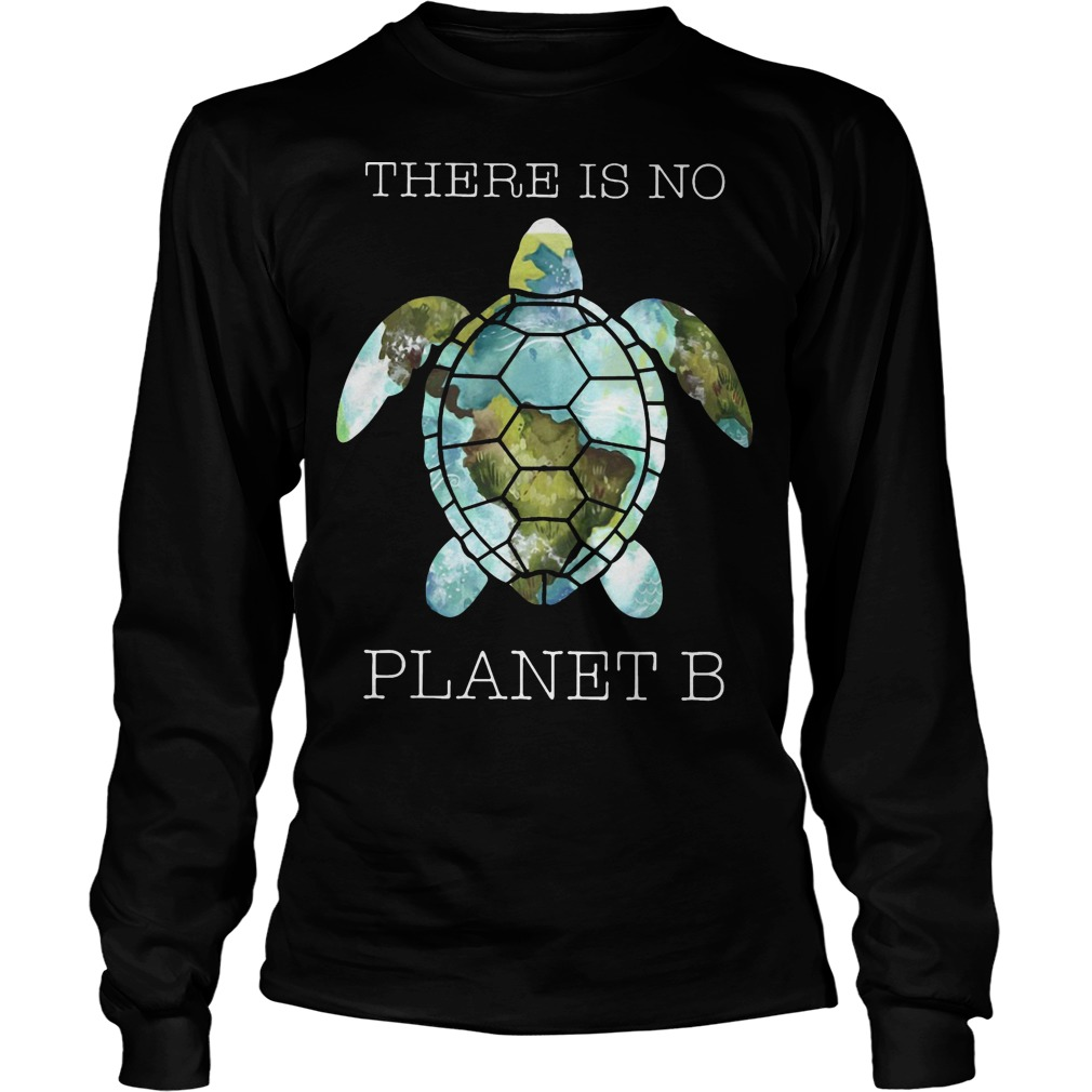 Turtle There Is Planet B Longsleeve