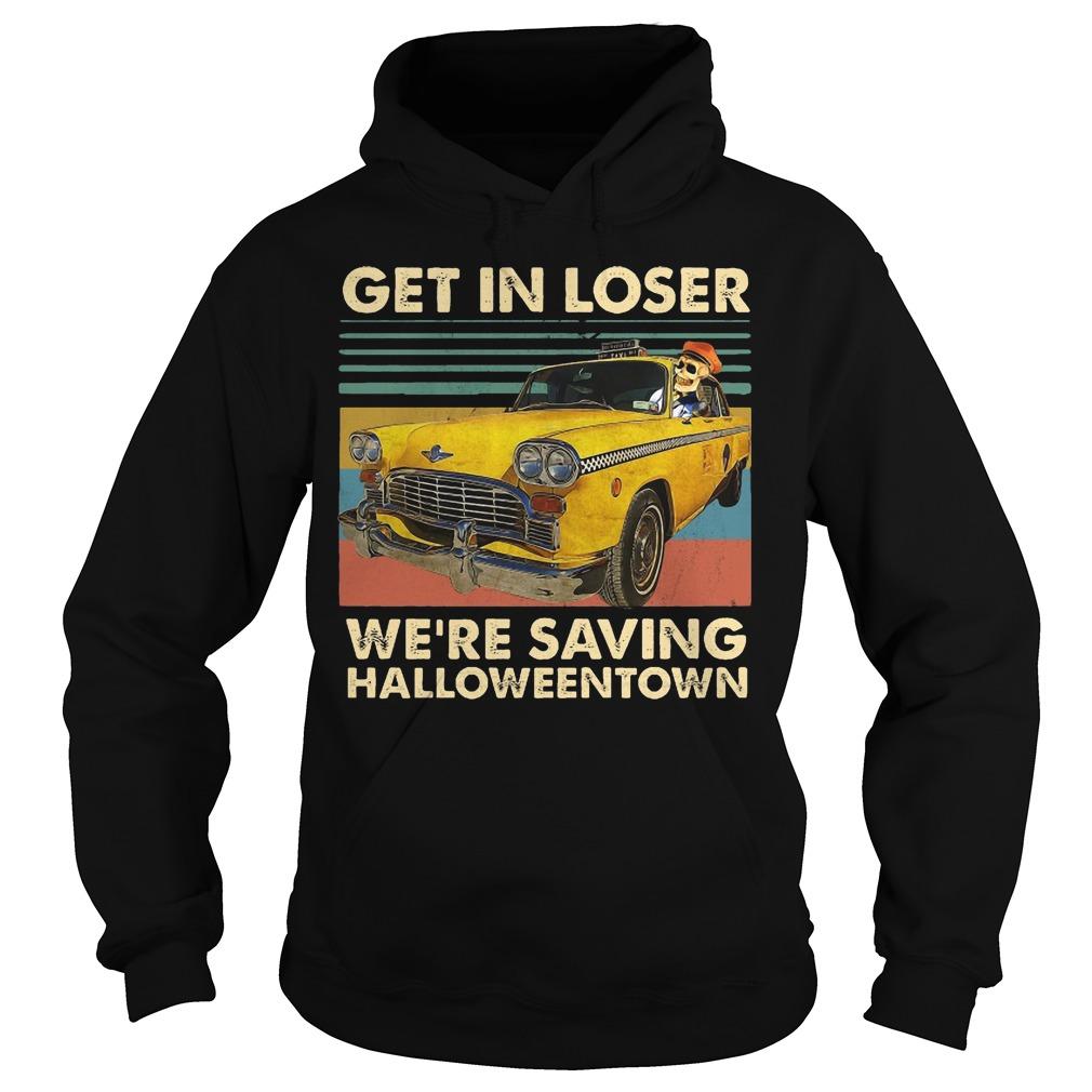 Vintage Benny Get In Loser We're Saving Halloweentown Hoodie