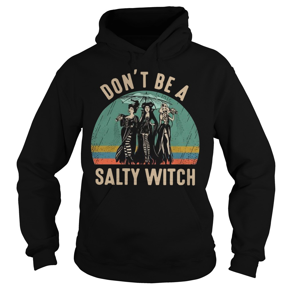 Vintage Hocus Pocus Don't Be A Salty Witch Hoodie