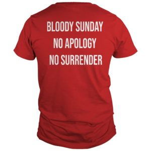 Bloody Sunday No Apology No Surrender Shirt