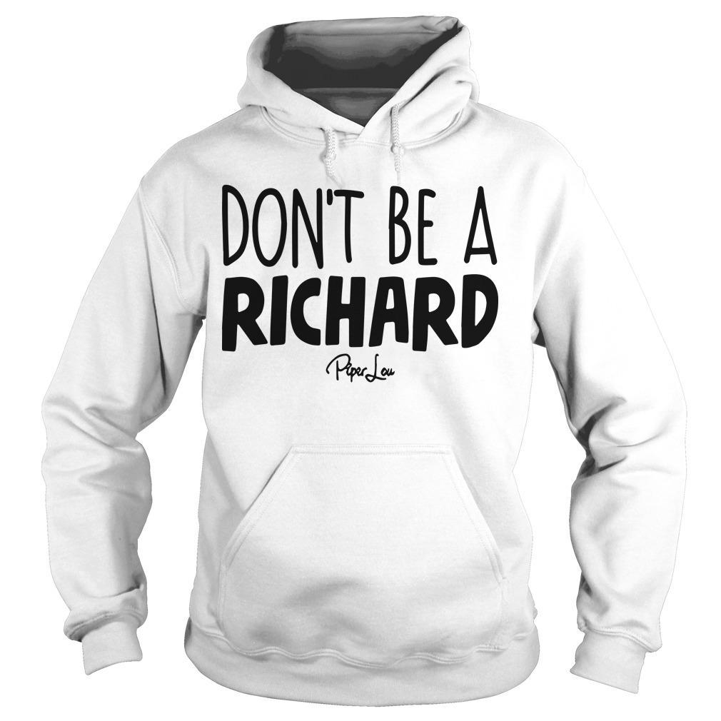 Don't Be A Richard Hoodie