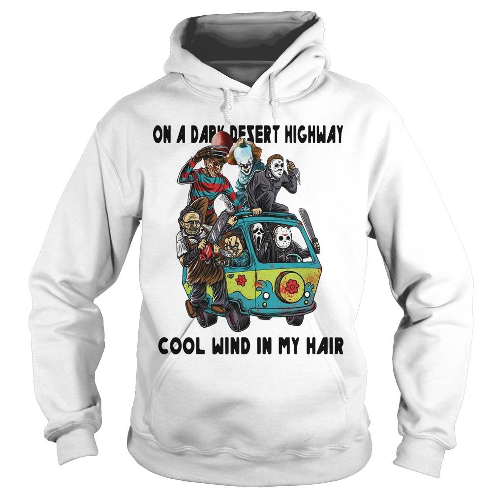Horror Characters On A Dark Desert Highway Cool Wind In My Hair Hoodie