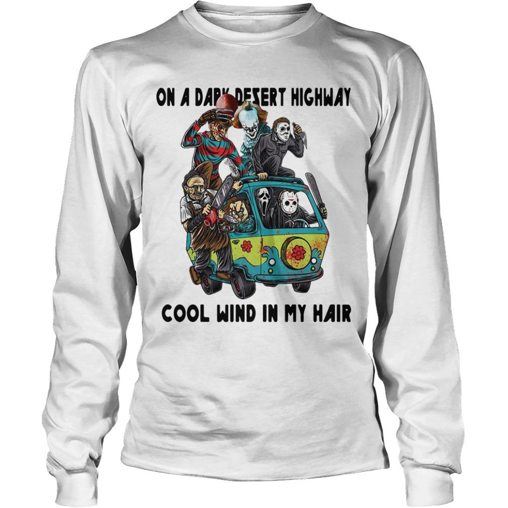 Horror Characters On A Dark Desert Highway Cool Wind In My Hair Longsleeve