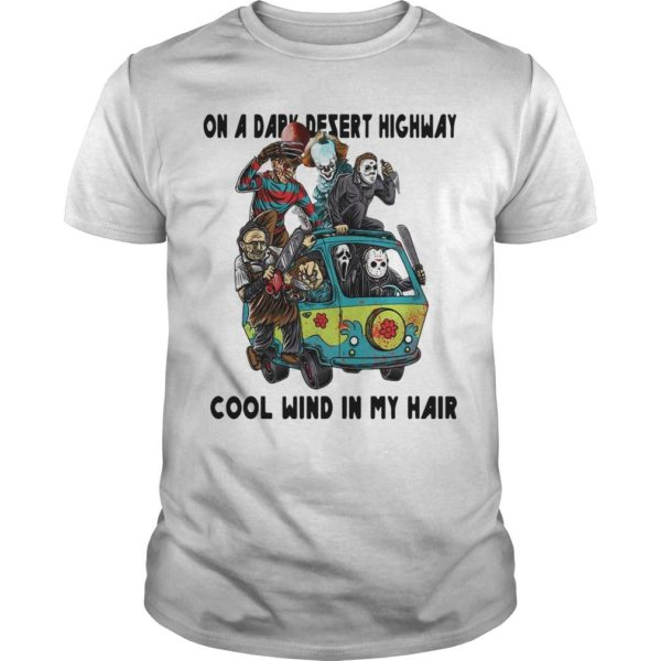 Horror Characters On A Dark Desert Highway Cool Wind In My Hair Shirt