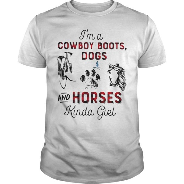 I'm A Cowboy Boots Dogs And Horses Kinda Girl Shirt