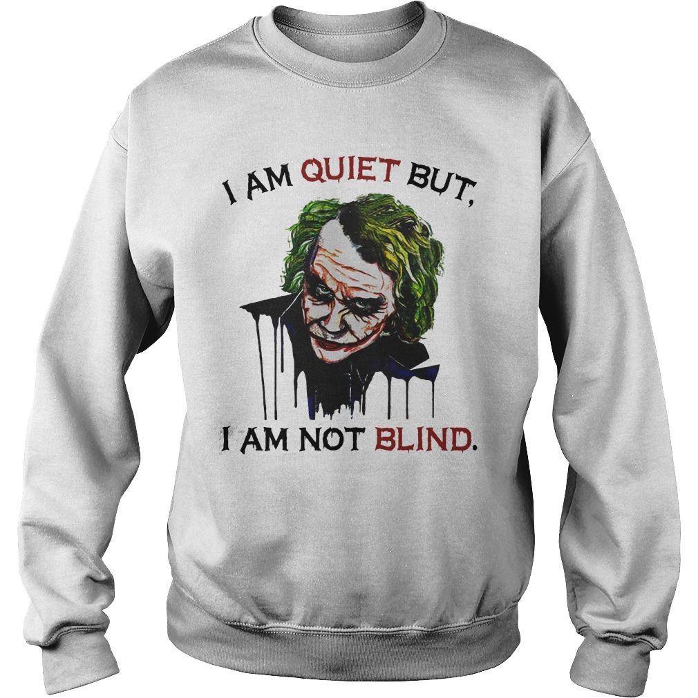 Joker Joaquin Phoenix I Am Quiet But I Am Not Blind Sweater