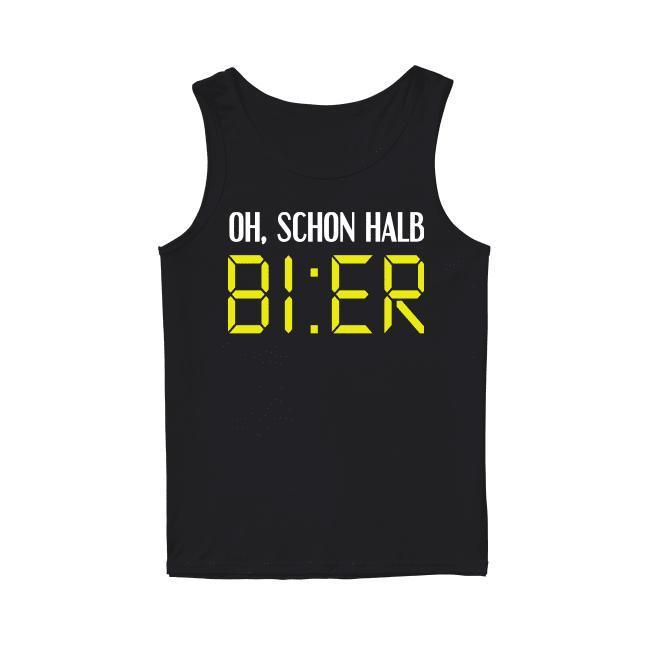 Oh Schon Halb Bier Tank Top