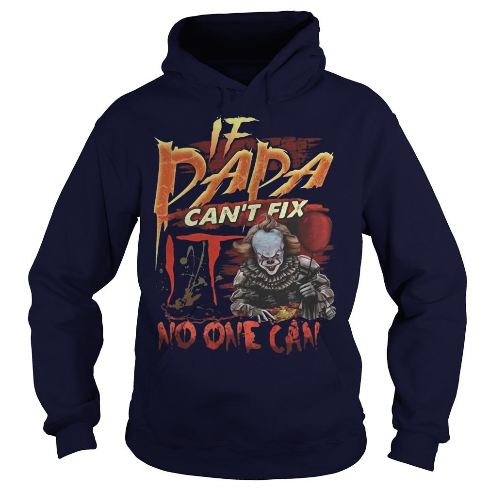 Pennywise If Dada Can't Fix IT No One Can Hoodie