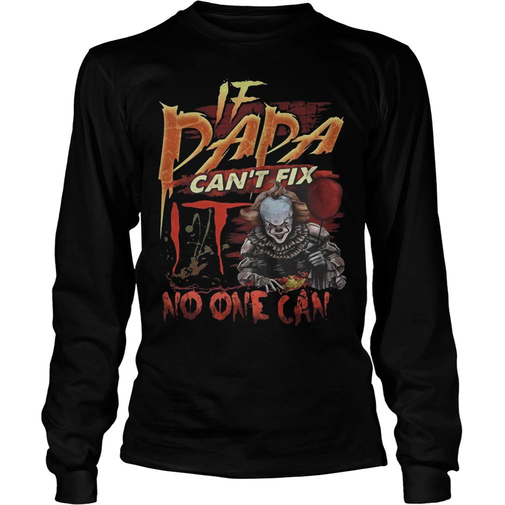 Pennywise If Dada Can't Fix IT No One Can Longsleeve