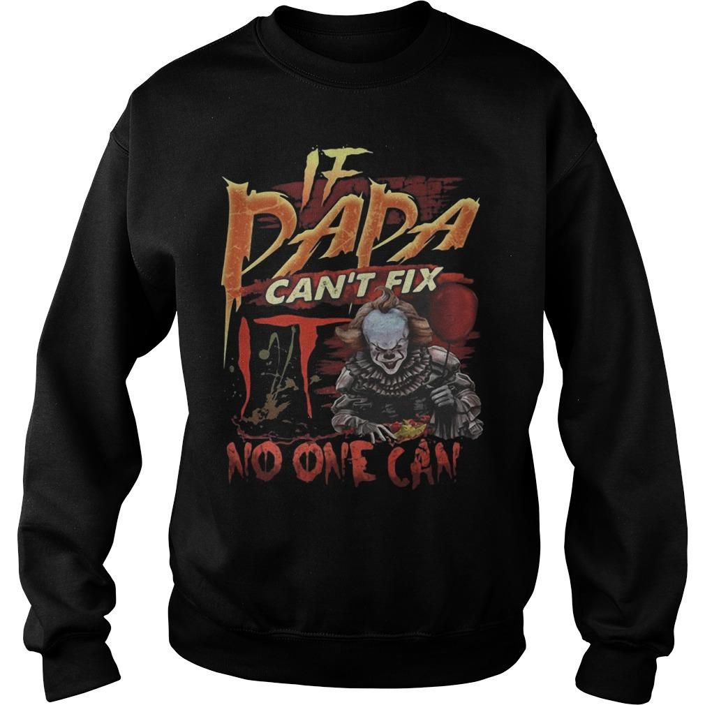 Pennywise If Dada Can't Fix IT No One Can Sweater