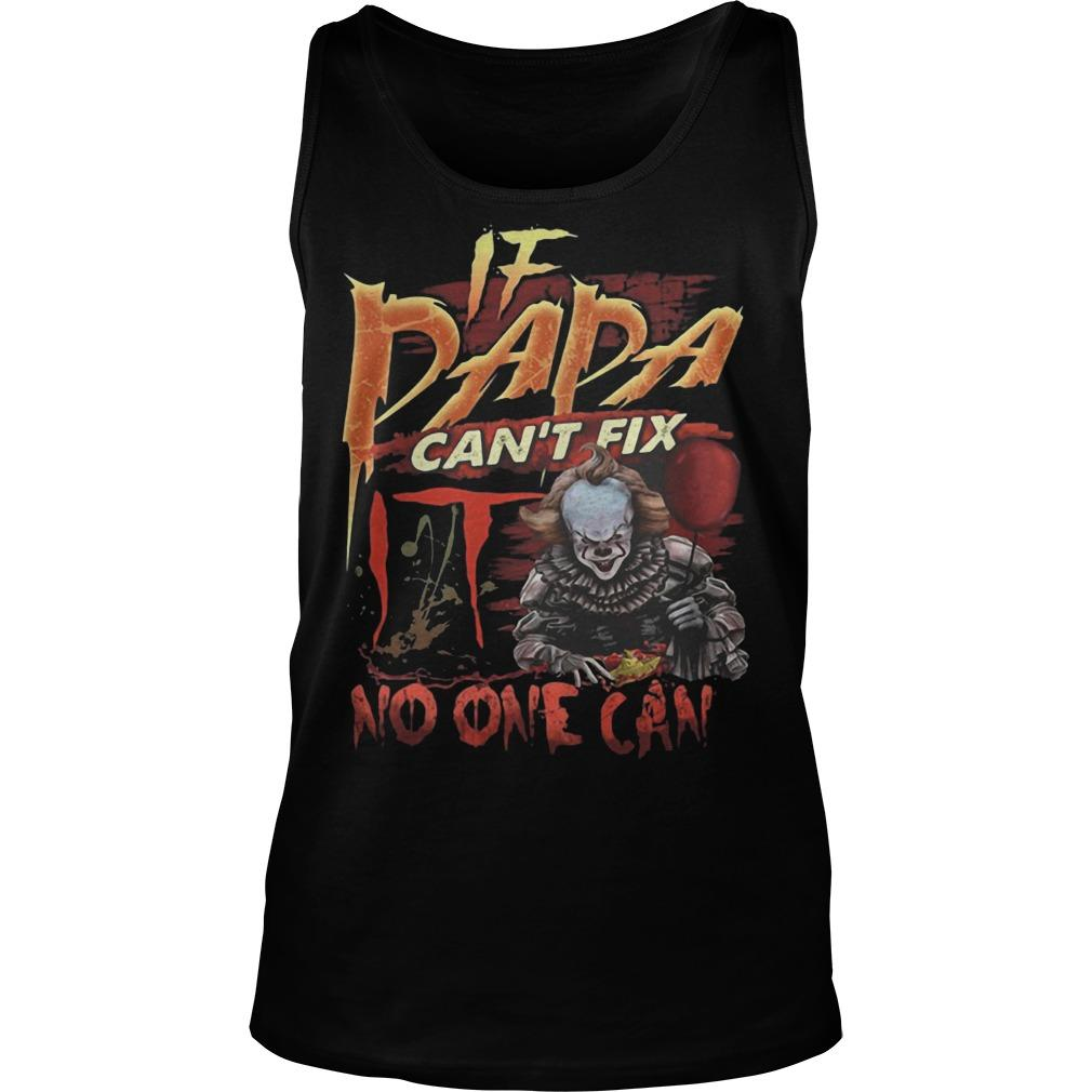 Pennywise If Dada Can't Fix IT No One Can Tank Top
