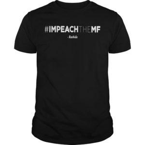 Rashida #ImpeachTheMF Shirt