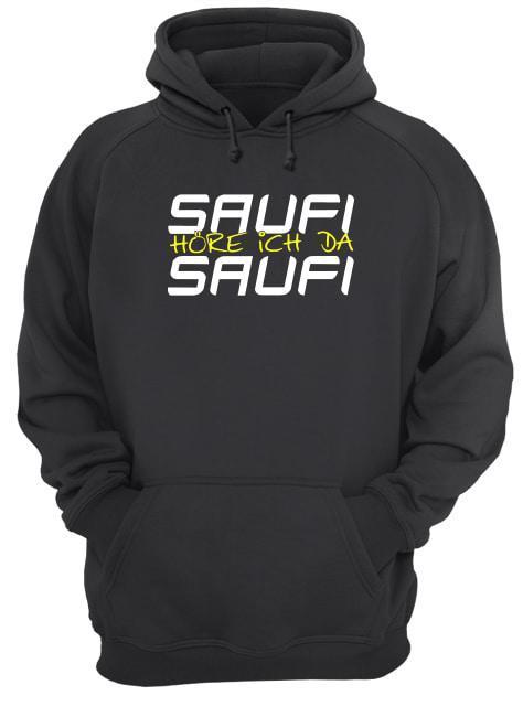 Saufi Höre Ich Da Saufi Hoodie
