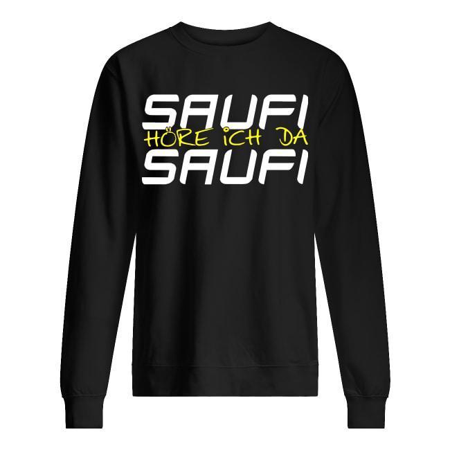 Saufi Höre Ich Da Saufi Sweater