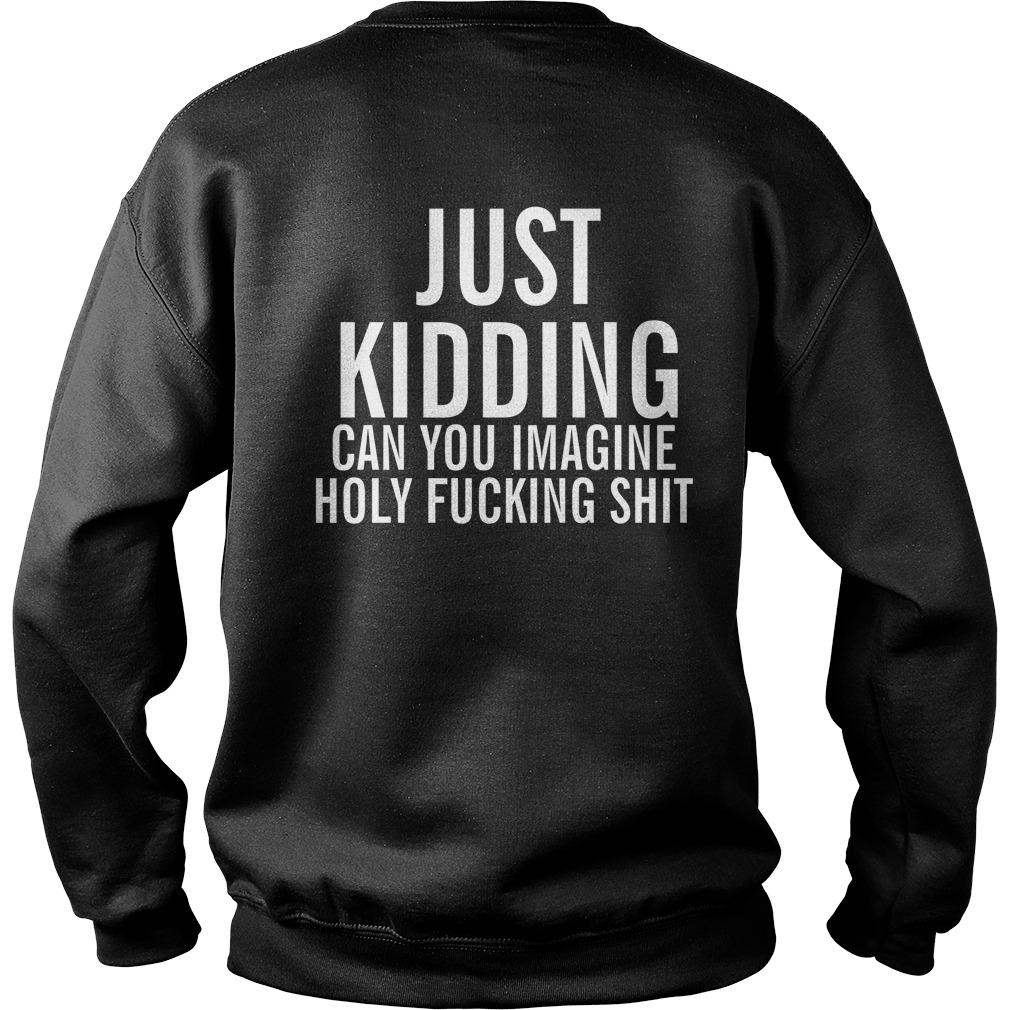 Straight Pride Just Kidding Can You Imagine Holy Fucking Shit Sweater