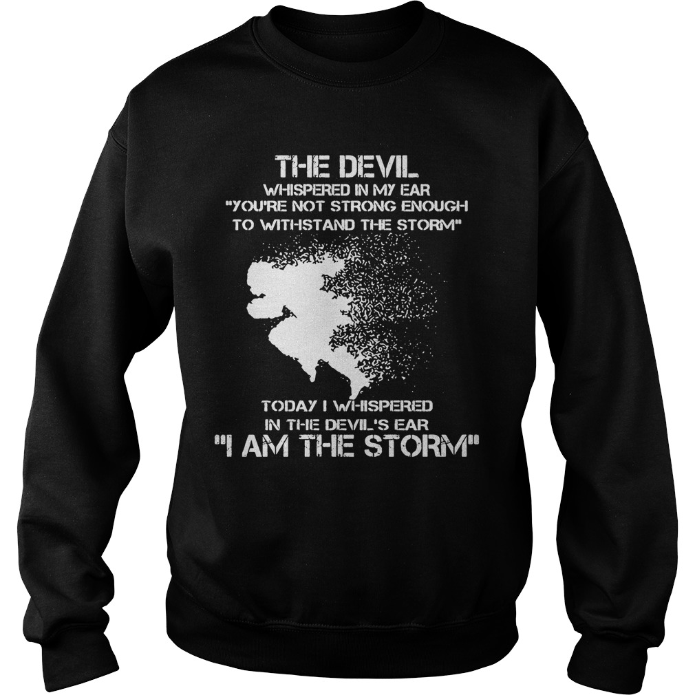 The Devil Whispered In My Ear I Am The Storm Running Sweater