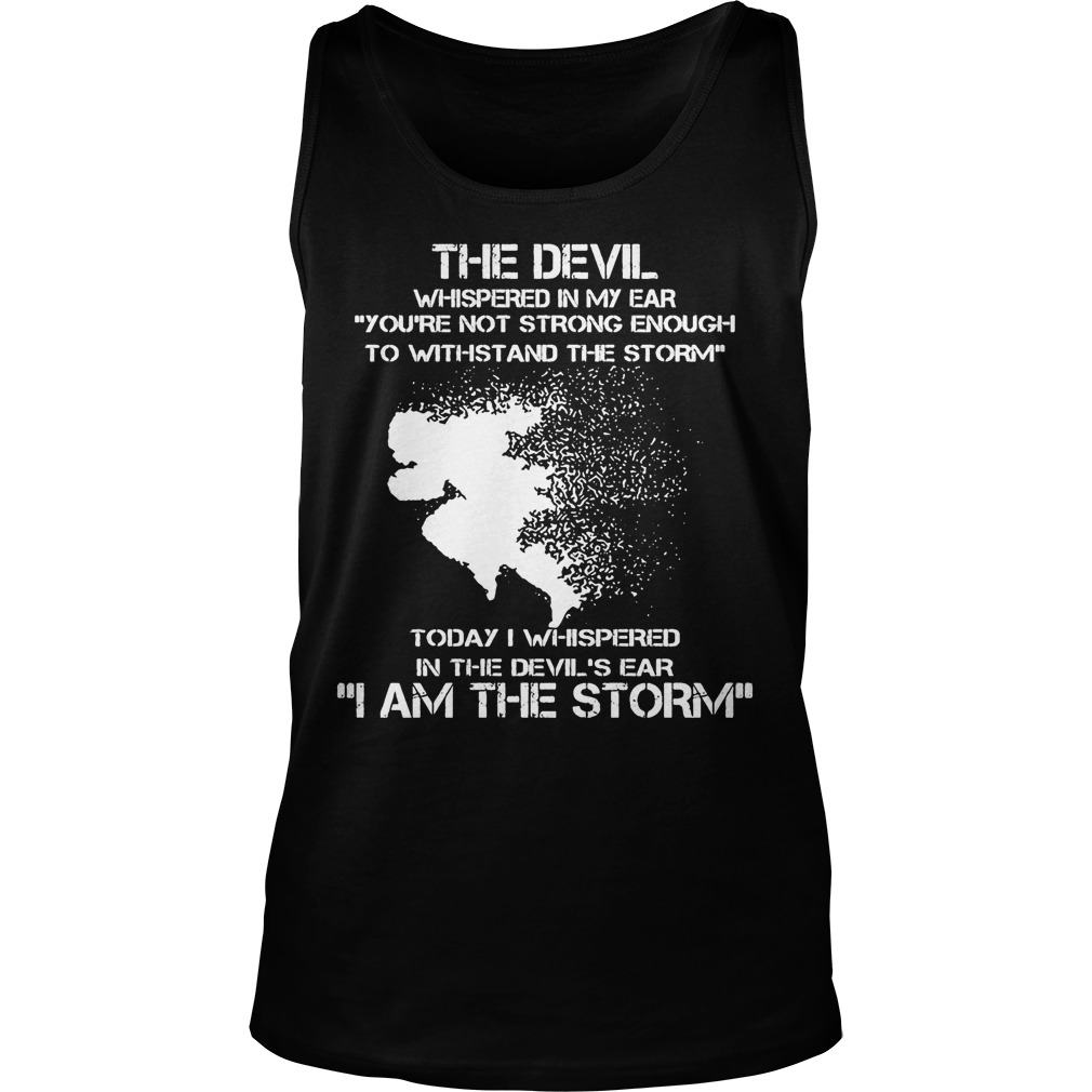 The Devil Whispered In My Ear I Am The Storm Running Tank Top