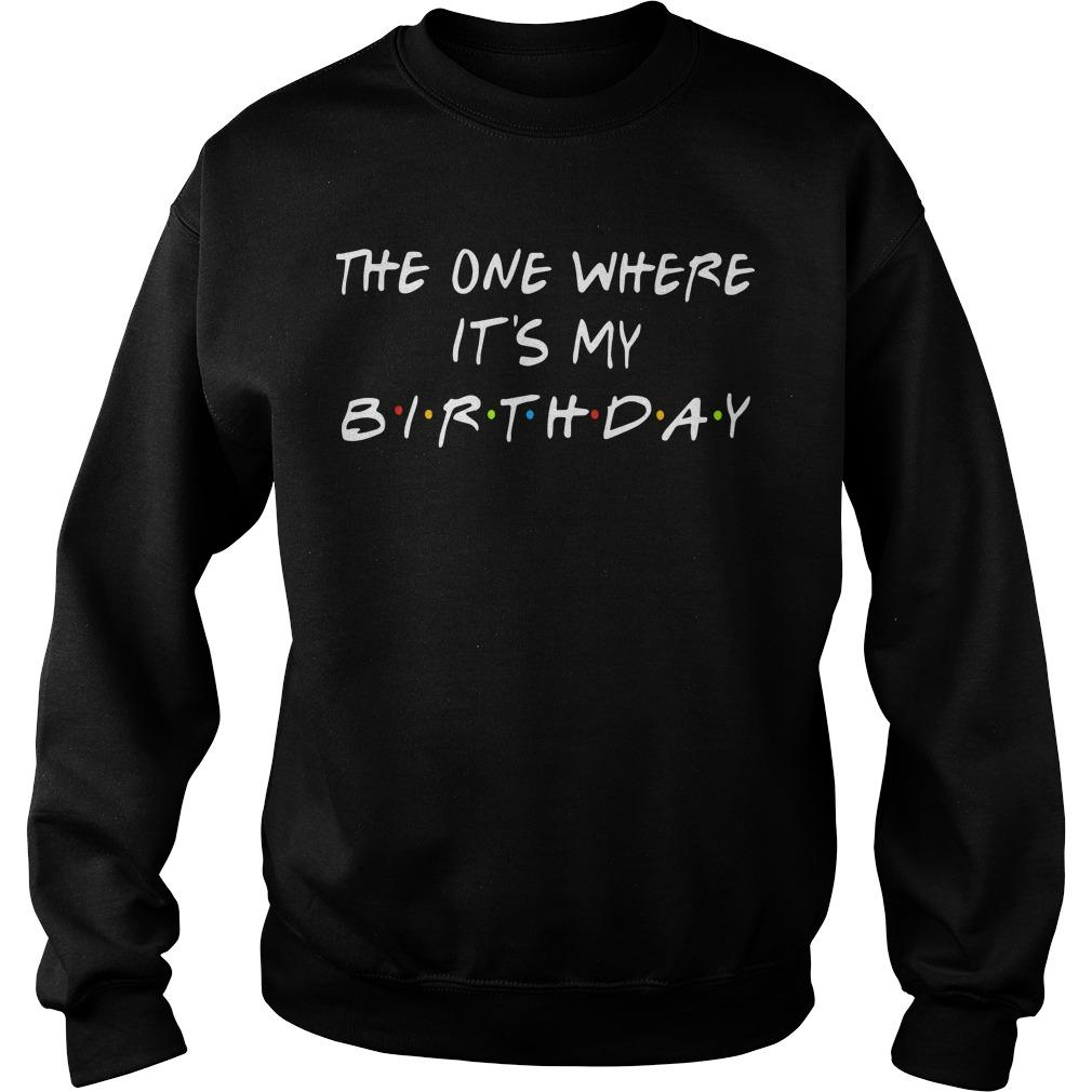 The One Where It's My Birthday Sweater