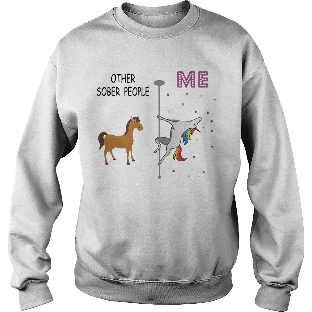 Unicorn Dancing Other Sober People Me Sweater