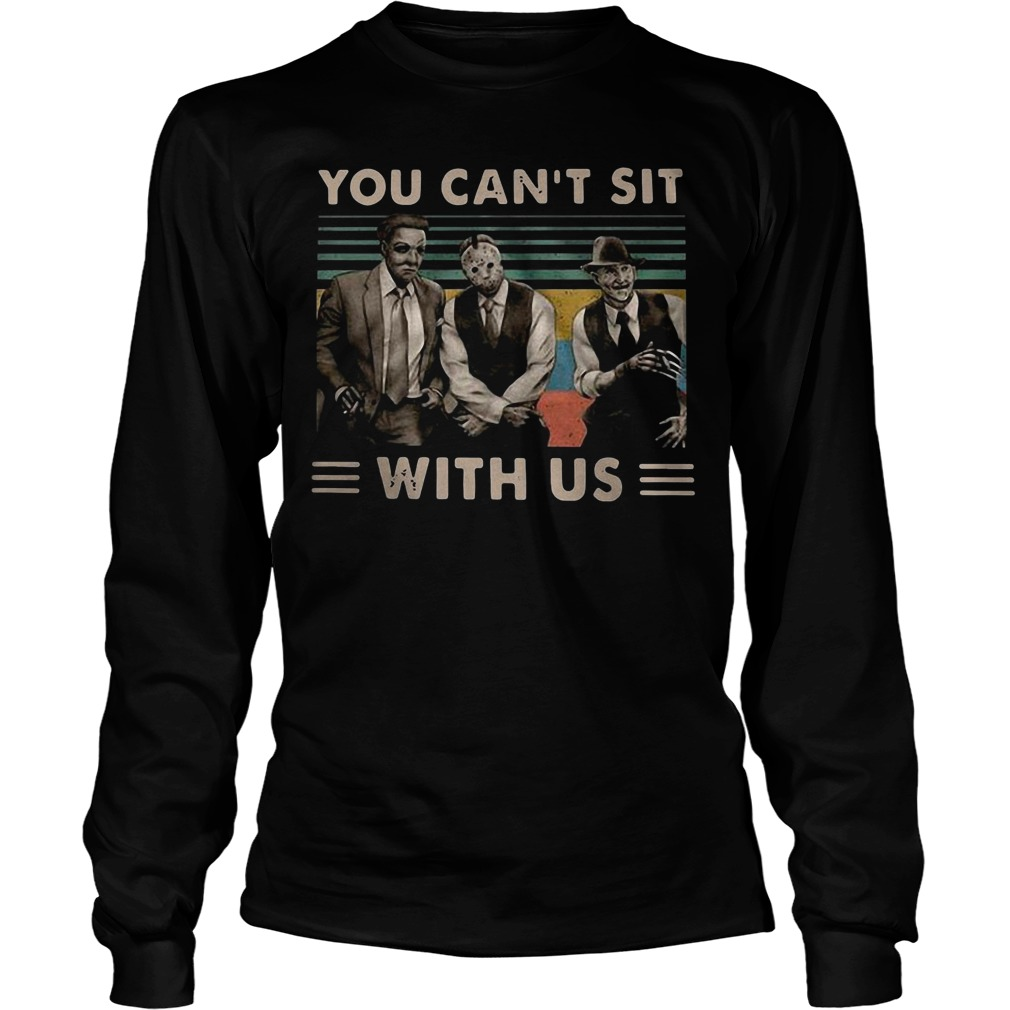 Vintage Horror Movie Characters You Can't Sit With Us Longsleeve