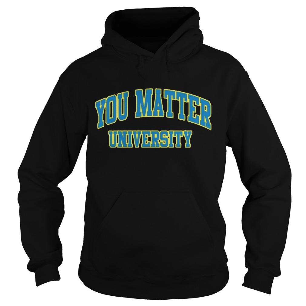 You Matter University Hoodie