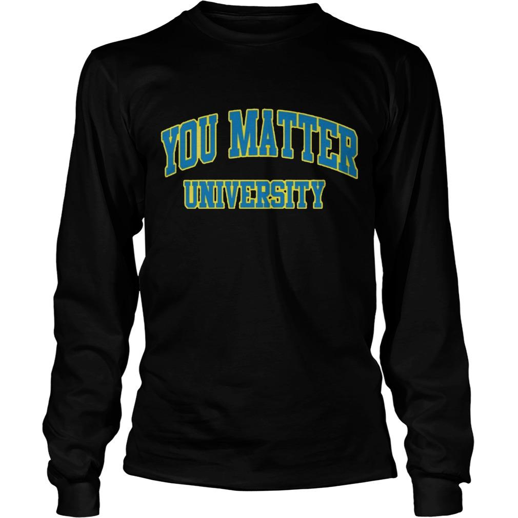You Matter University Longsleeve