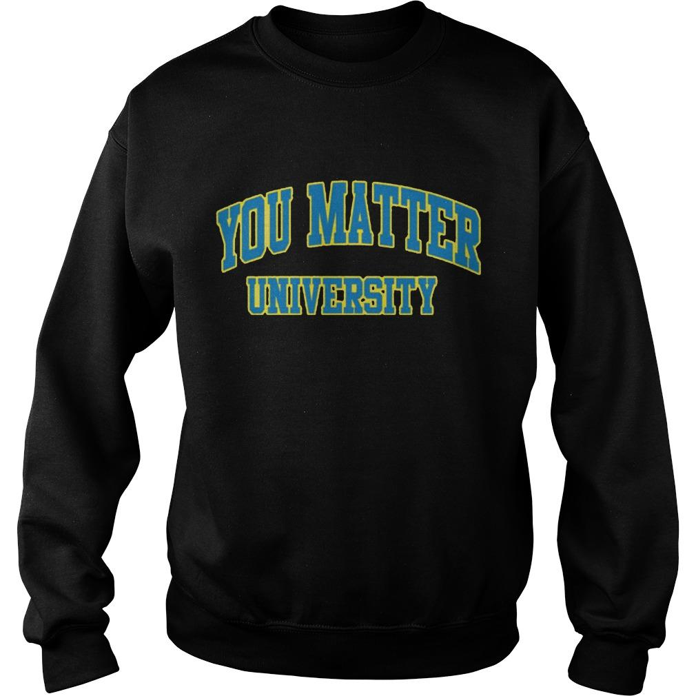 You Matter University Sweater