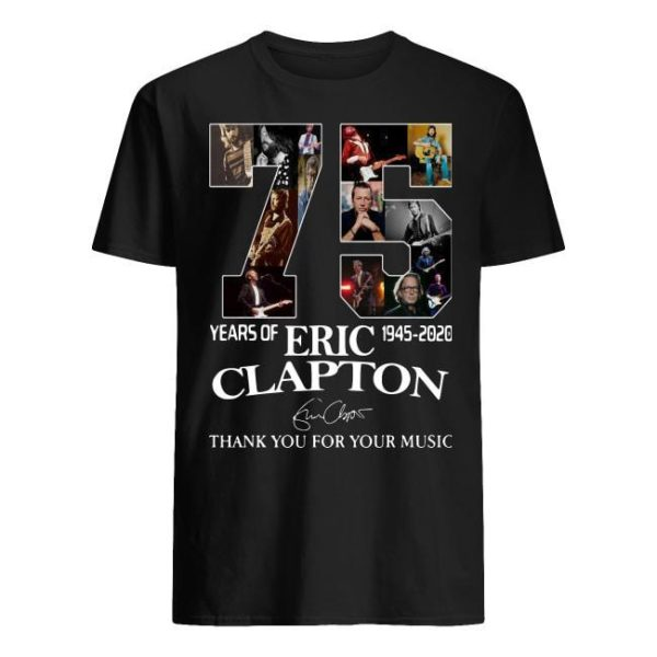 75 Years Of Eric Clapton 1945 2020 Thank You For Your Music Signature Shirt