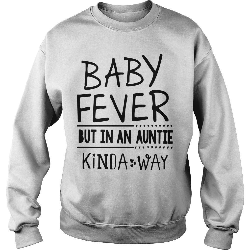 Baby Fever But In An Auntie Kinda Way Sweater