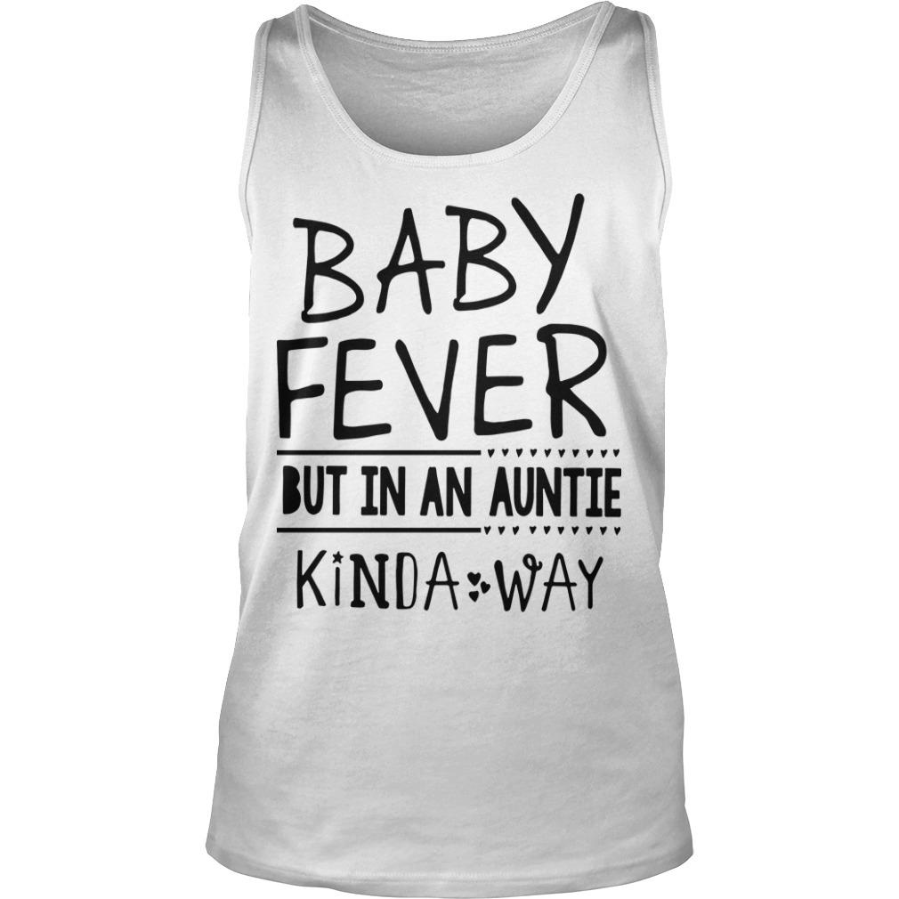 Baby Fever But In An Auntie Kinda Way Tank Top