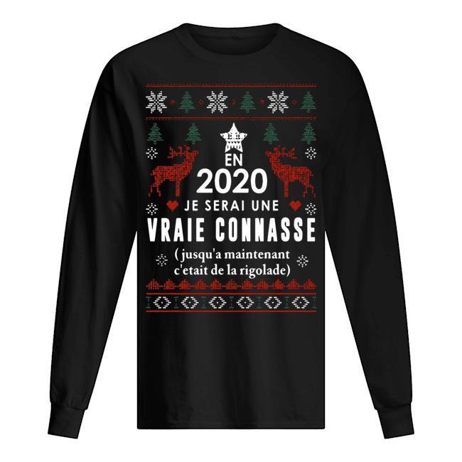 En 2020 Je Serai Une Vraie Connasse Longsleeve