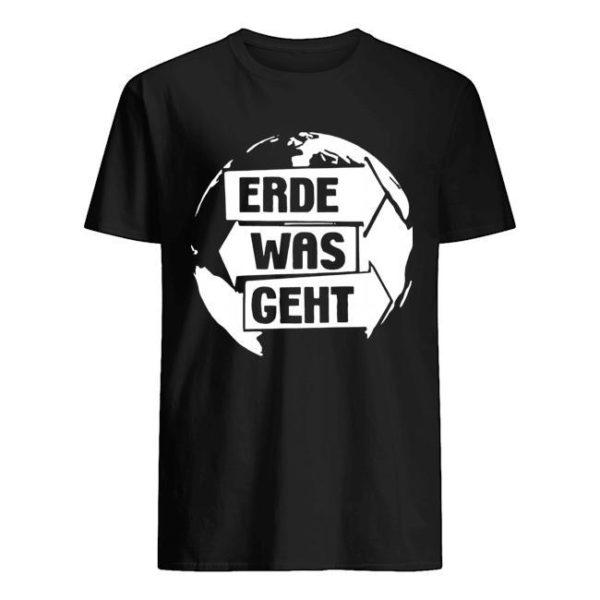 Erde Was Geht T Shirt