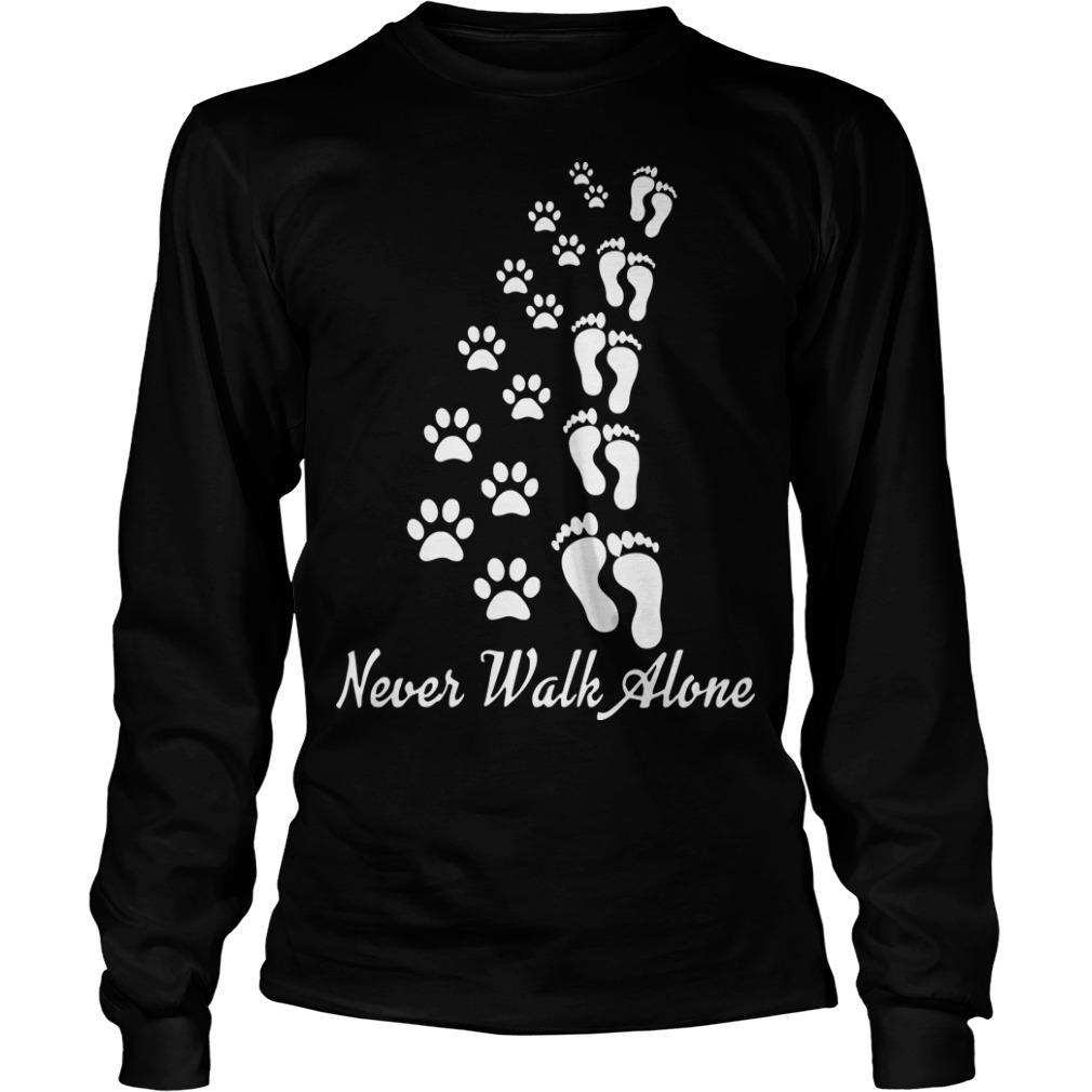 Footprint And Paw Dog Never Walk Alone Longsleeve