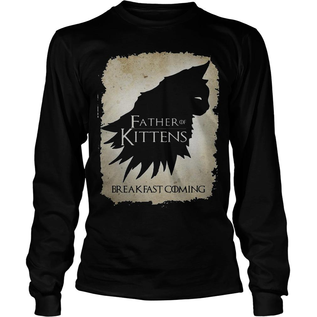 Game Of Thrones Father Of Kittens Breakfast Is Coming Longsleeve