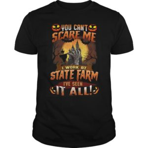 Halloween You Can't Scare Me I Work At State Farm I've Seen It All Shirt