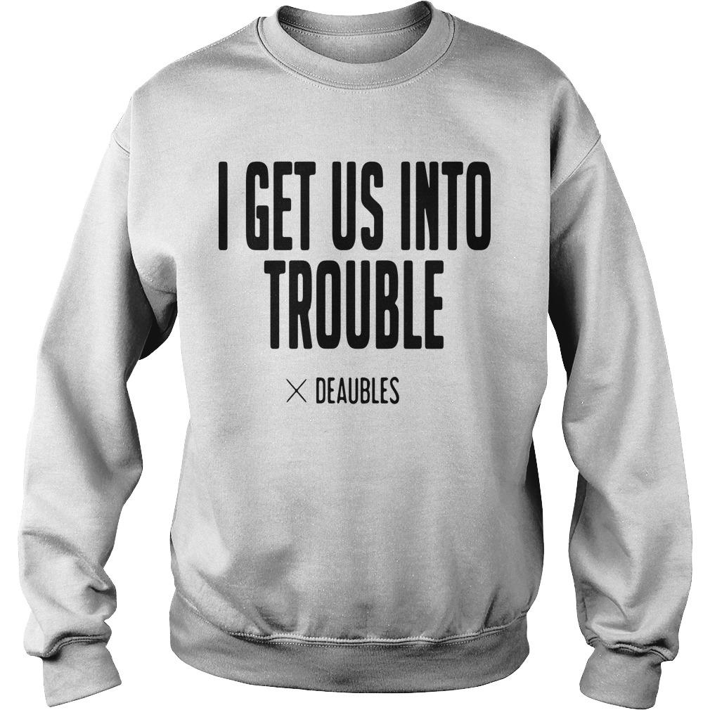 I Get Us Into Trouble Deaubles Sweater