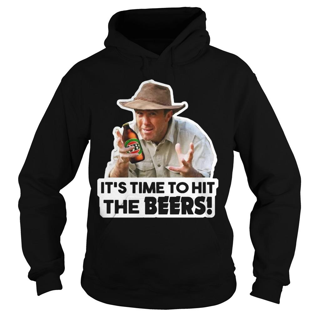 It's Time To Hit The Beers Hoodie