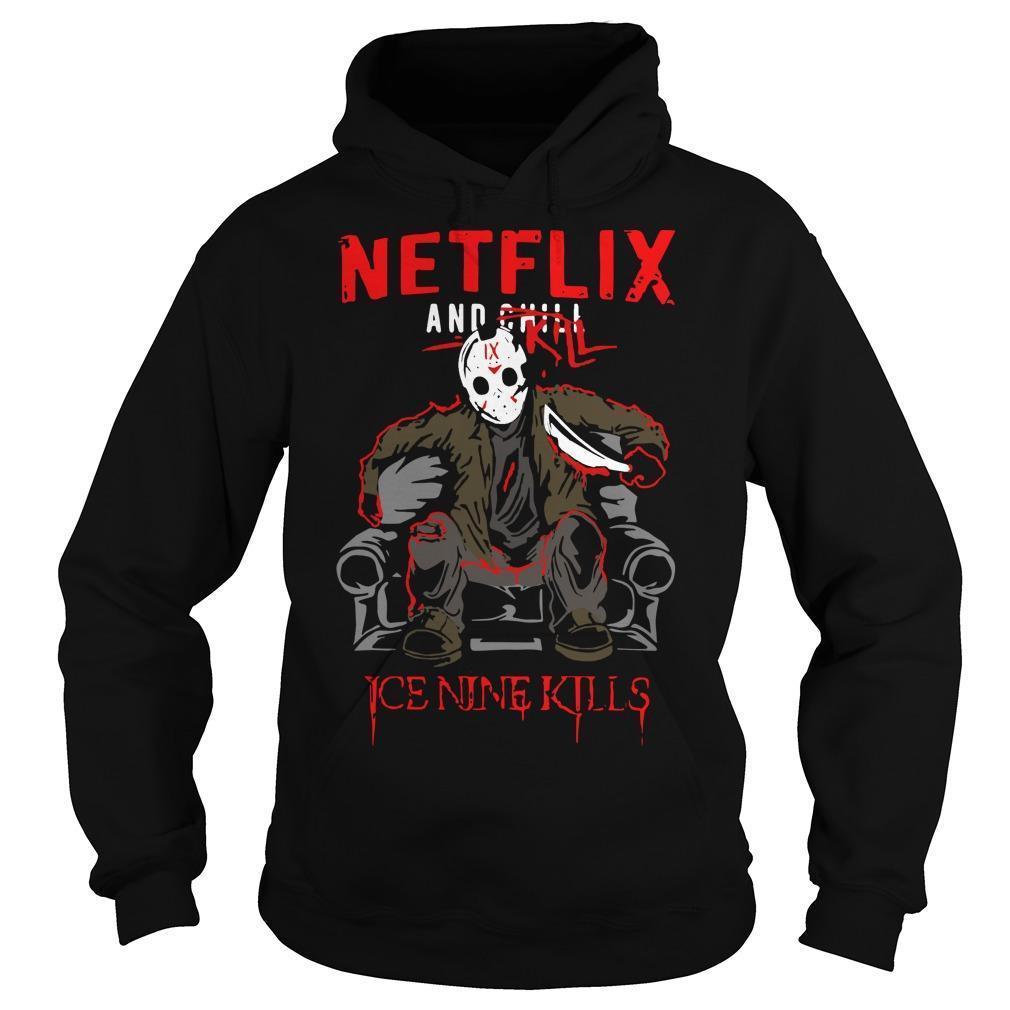 Jason Voorhees Netflix And Chill Kill Ice Nine Kills Hoodie