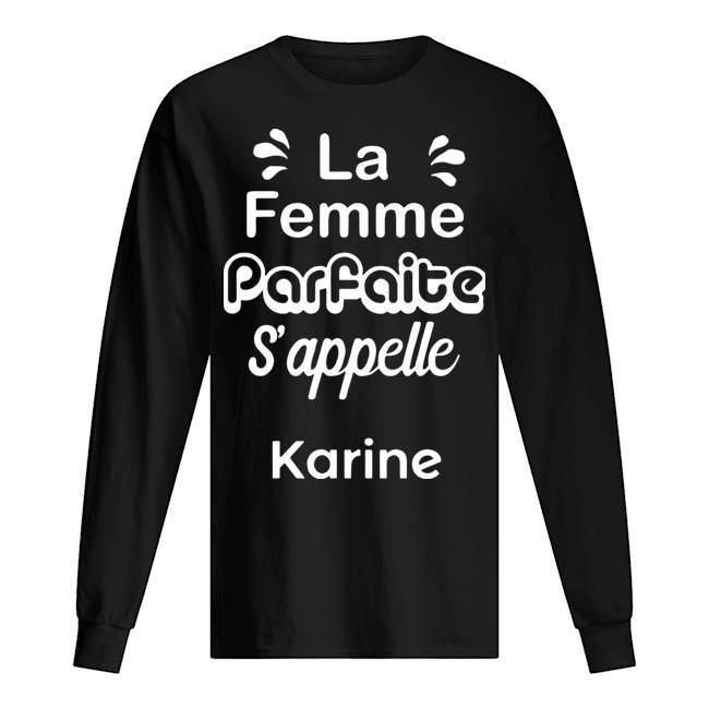La Femme Parfaite S'appelle Karine Longsleeve