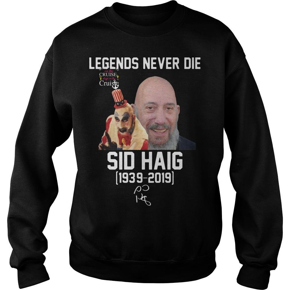 Legends Never Die Sid Haig 1939 2019 Captain Spaulding Sweater
