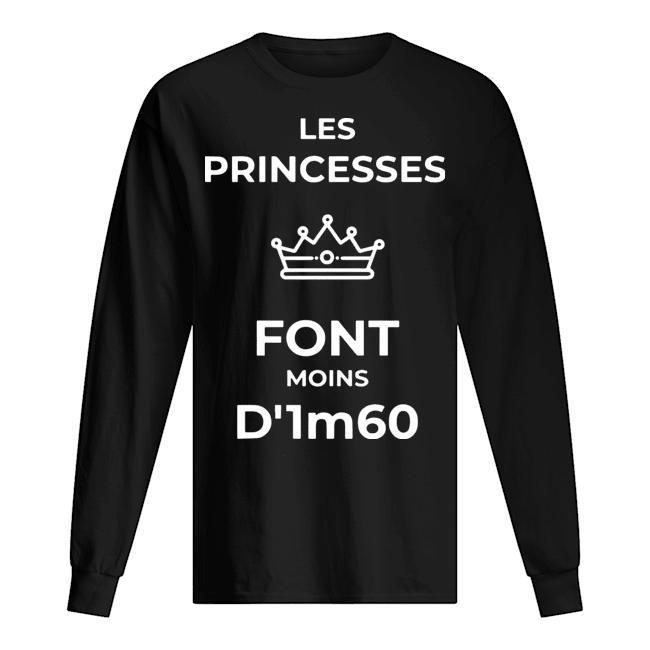 Les Princess Font Moins D'1m60 Longsleeve