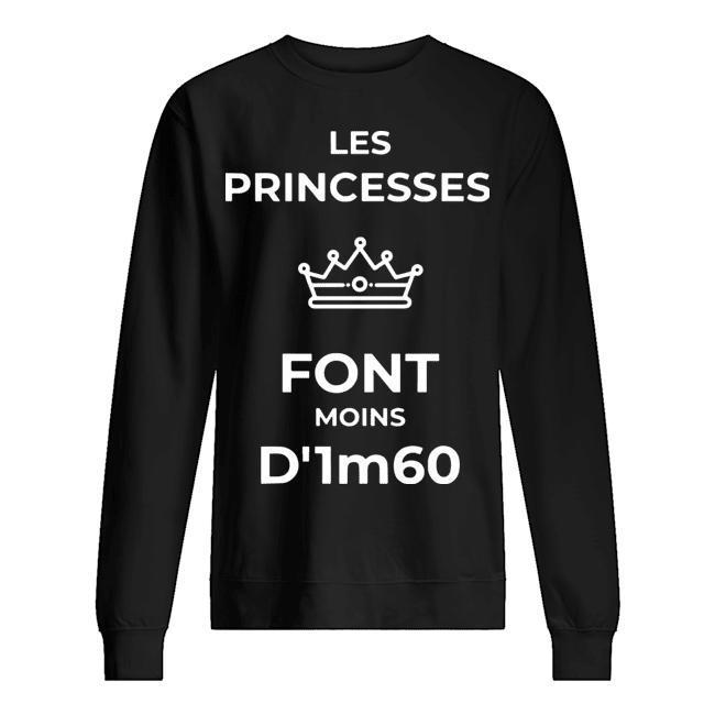 Les Princess Font Moins D'1m60 Sweater