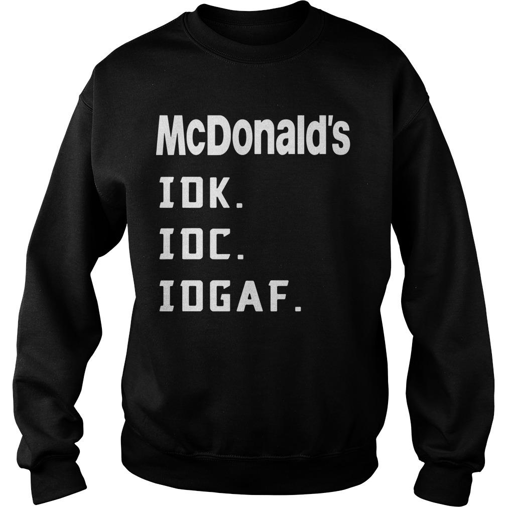 Mcdonald's Idk Idc Idgaf Sweater