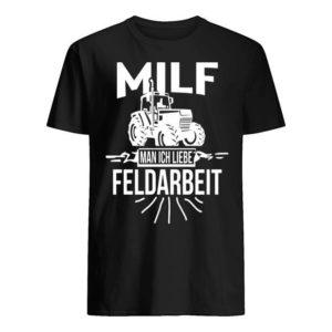 Milf Man Ich Liebe Feldarbeit Shirt