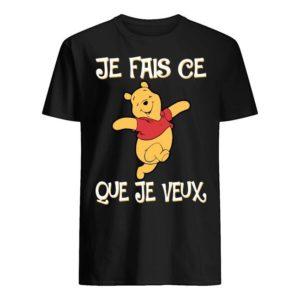 Pooh Je Fais Ce Que Je Veux Shirt