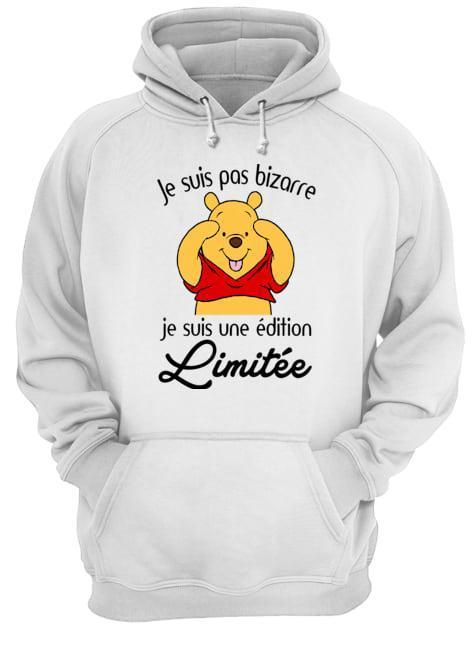 Pooh Je Suis Pas Bizarre Je Suis Une Édition Limitée Hoodie