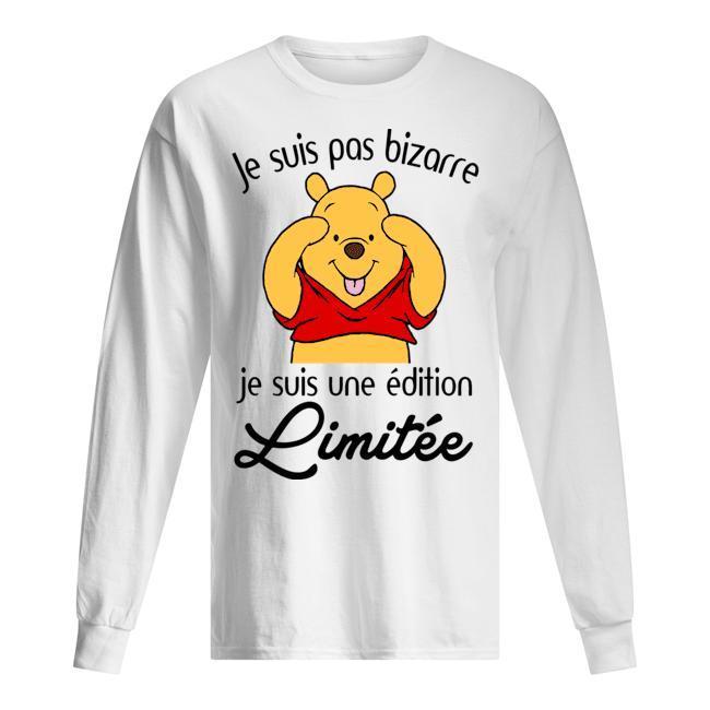 Pooh Je Suis Pas Bizarre Je Suis Une Édition Limitée Longsleeve