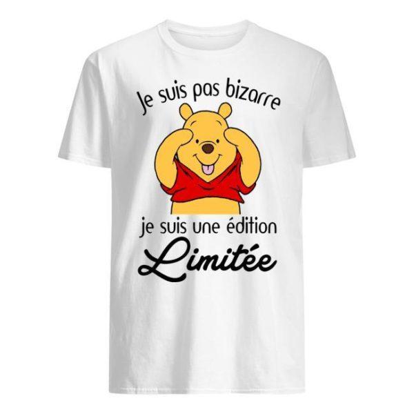Pooh Je Suis Pas Bizarre Je Suis Une Édition Limitée Shirt