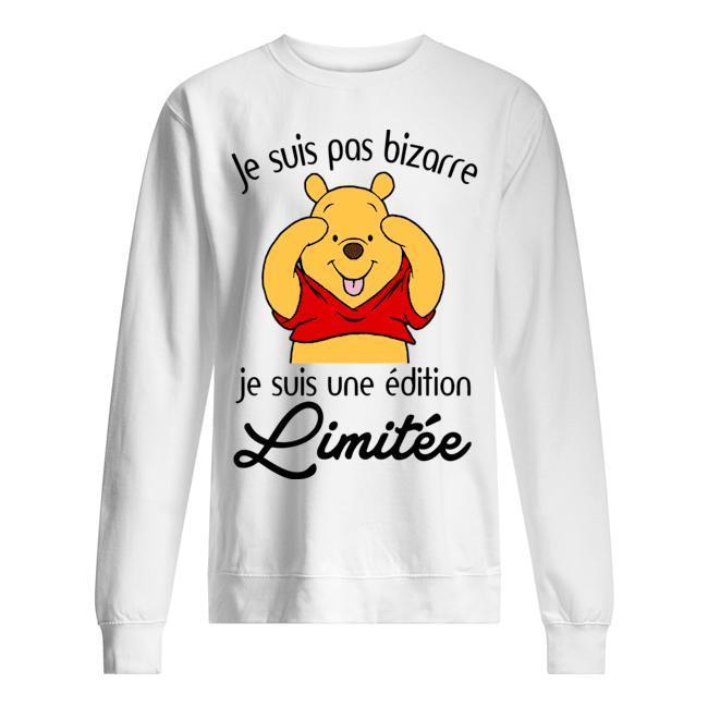 Pooh Je Suis Pas Bizarre Je Suis Une Édition Limitée Sweater