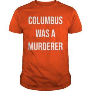 Teacher Columbus Was A Murdered Shirt